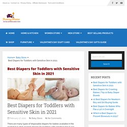 Best Diapers for Toddlers with Sensitive Skin in 2021