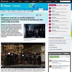 Diaphonia aneb jak se zrodila polyfonie? Videozáznam koncertu Tiburtina Ensemble pro Den staré hudby Eurorádia