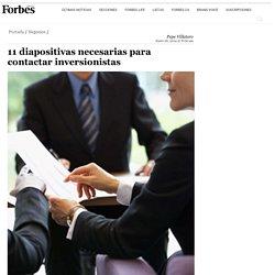 11 diapositivas necesarias para contactar inversionistas - Forbes Mexico
