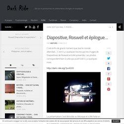 Diapositive, Roswell et épilogue…