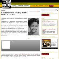 "Radio Diaries Claudette Colvin: ""History Had Me Glued To The Seat"" - Radio Diaries"