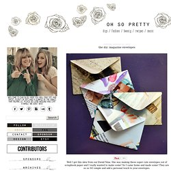 OH SO PRETTY the DIARIES: the DIY: MAGAZINE ENVELOPES