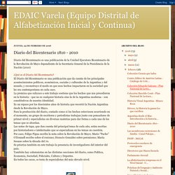 EDAIC Varela (Equipo Distrital de Alfabetización Inicial y Continua): Diario del Bicentenario 1810 - 2010