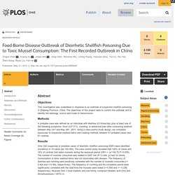 PLOS 21/05/13 Food-Borne Disease Outbreak of Diarrhetic Shellfish Poisoning Due to Toxic Mussel Consumption: The First Recorded Outbreak in China
