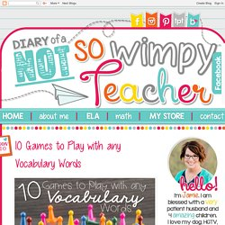 Diary of a Not So Wimpy Teacher: 10 Games to Play with any Vocabulary Words