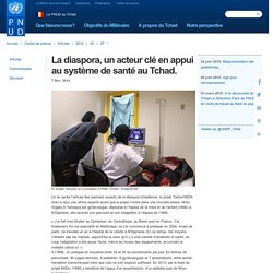 La diaspora, un acteur clé en appui au système de santé au Tchad.