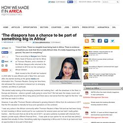 'The diaspora has a chance to be part of something big in Africa'