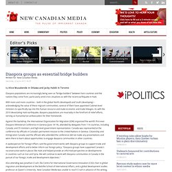 Diaspora groups as essential bridge builders - New Canadian Media - NCM