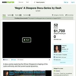 'Negro' A Diaspora Docu-Series by Dash by Dash