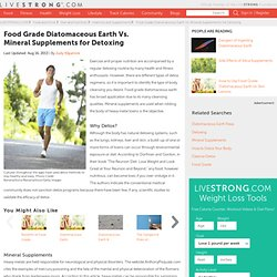 Food Grade Diatomaceous Earth Vs. Mineral Supplements For Detoxing