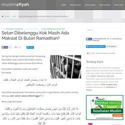 RT @StatusNasehat: # Setan Dibelenggu Kok Masih Ada Maksiat Di Bulan Ramadhan? Sering kita dengar ketika ceramah menjelang Ramadhan...