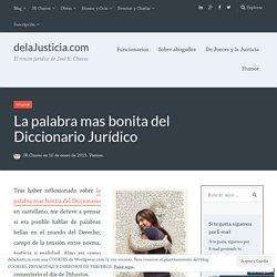 La palabra mas bonita del Diccionario Jurídico – delaJusticia.com