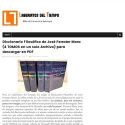 Diccionario Filosófico de José Ferrater Mora (4 TOMOS en un solo Archivo) para descargar en PDF - Laberintos del Tiempo