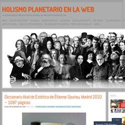 Diccionario Akal de Estética de Étienne Souriau, Madrid 2010 – 1087 páginas