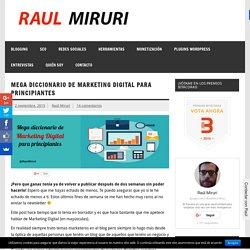Mega Diccionario de Marketing Digital para Principiantes - Raul Miruri