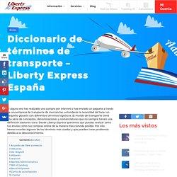 Diccionario de términos de transporte - Liberty Express España - Liberty Express