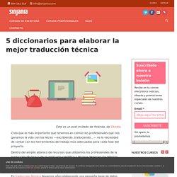 5 diccionarios para elaborar la mejor traducción técnica