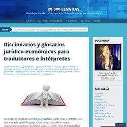 Diccionarios y glosarios jurídico-económicos para traductores e intérpretes