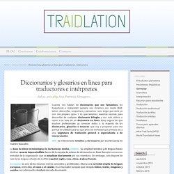 Diccionarios y glosarios en línea para traductores e intérpretes