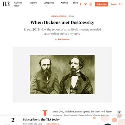 When Dickens met Dostoevsky: a literary mystery - The TLS essay