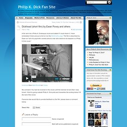 Dickhead (short film) by Ewan Povey and others « Film « Philip K. Dick Fan Site