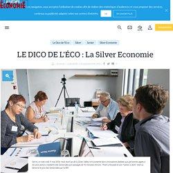 LE DICO DE L'ÉCO : La Silver Economie - 12/09/16