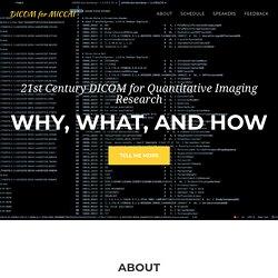DICOM tutorial at MICCAI 2017