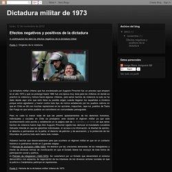 Dictadura militar de 1973 : Efectos negativos y positivos de la dictadura