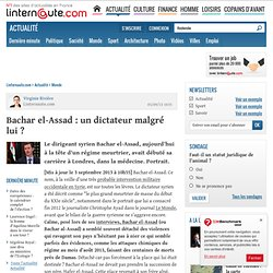Bachar el-Assad : un dictateur malgré lui ?
