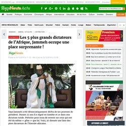 Les 5 plus grands dictateurs de l'Afrique, Jammeh occupe une place surprenante !