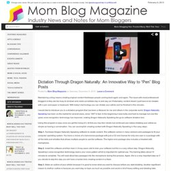 "Dictation Through Dragon Naturally: An Innovative Way to ""Pen"" Blog Posts"