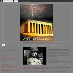 Truth about Tyrant Dictator Mustafa Kemal Ataturk: Masonic Lodges Confirm That Mustafa Kemal was a Freemason