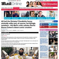 The Dictator review: The Mail's critic salutes Sacha Baron Cohen's latest comic creation