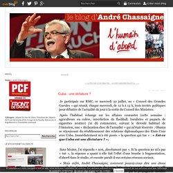 Cuba: une dictature? - Le blog d'André Chassaigne