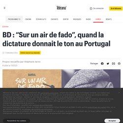 """BD : """"Sur un air de fado"""", quand la dictature donnait le ton au Portugal"""