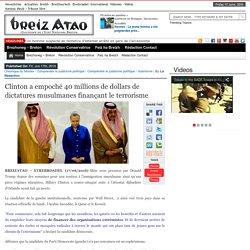 Clinton a empoché 40 millions de dollars de dictatures musulmanes finançant le terrorisme