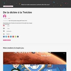 De la dictée à la Twictée by vtileti on Genial.ly
