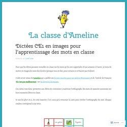 Dictées CE1 en images pour l'apprentissage des mots en classe – La classe d'Ameline
