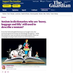 Sexism in dictionaries: why are 'hussy, baggage and filly' still used to describe a woman?
