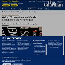 Oxford Dictionaries amends 'sexist' definitions of the word 'woman'