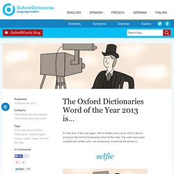 The Oxford Dictionaries Word of the Year 2013 is…