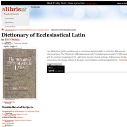 Dictionary of Ecclesiastical Latin book by Leo F Stelten