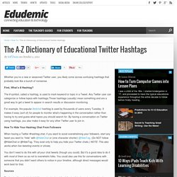The A-Z Dictionary of Educational Twitter Hashtags