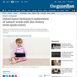 Oxford Junior Dictionary's replacement of 'natural' words with 21st-century terms sparks outcry