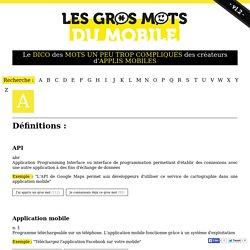 Les Gros Mots du Mobile. Dictionnaire des mots un peu trop compliqués des créateurs d'applications mobile.
