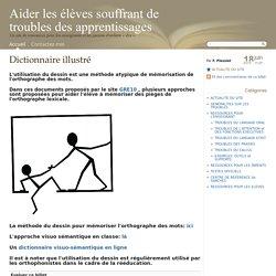 Dictionnaire visio-sémantique pour mémoriser l'orthographe des mots