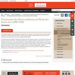 Dictionnaire des élèves architectes de l'École des beaux-arts (1800-1968) - INHA