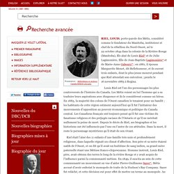 Biographie – RIEL, LOUIS (1844-1885)