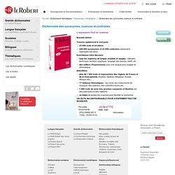 Dictionnaire des synonymes, nuances et contraires-Dictionnaire Le Robert