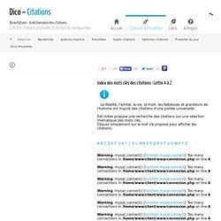 A à Z - Dictionnaire des citations - Index des mots clés commençant par A à Z